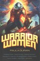 Warrior Women - Yolen, Jane; Vaughn, Carrie; Reed, Robert; Moon, Elizabeth; Martin, George R. R.; Mcguire, Seanan; Kress, Nancy; Bear, Elizabeth - ISBN: 9781607014584