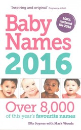 Baby Names 2016 - Woods, Mark; Joynes, Ella - ISBN: 9781910336014