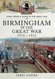 Birmingham In The Great War 1914-1915 - Carter, Terry - ISBN: 9781783032907