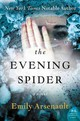 The Evening Spider - Arsenault, Emily - ISBN: 9780062379313