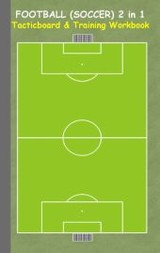 Football (soccer) 2 In 1 Tacticboard And Training Workbook - Taane, Theo von - ISBN: 9783734749827