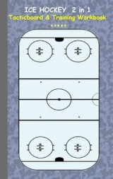 Ice Hockey 2 In 1 Tacticboard And Training Workbook - Taane, Theo von - ISBN: 9783734749728