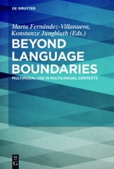 Beyond Language Boundaries - Fernández-villanueva, Marta (EDT)/ Jungbluth, Konstanze (EDT) - ISBN: 9783110456400