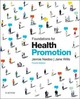 Public Health and Health Promotion, Foundations for Health Promotion - Naidoo, Jennie; Wills, Jane - ISBN: 9780702054426