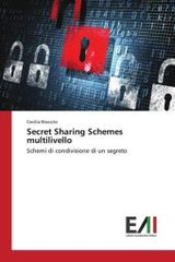 Secret Sharing Schemes Multilivello - Bracuto Cecilia - ISBN: 9783639777062