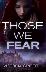 Those We Fear - Griffith, Victoria - ISBN: 9781941286715