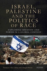 Israel, Palestine And The Politics Of Race - Bakan, Abigail B.; Abu-laban, Yasmeen - ISBN: 9781780765334
