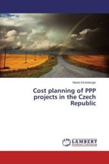 Cost Planning Of Ppp Projects In The Czech Republic - Ehrenberger Marek - ISBN: 9783659749803