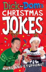 Dick And Dom's Christmas Jokes, Nuts And Stuffing! - Wood, Dominic; Mccourt, Richard - ISBN: 9781447284970