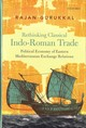 Rethinking Classical Indo-roman Trade - Gurukkal, Rajan (professor, Centre For Contemporary Studies, Indian Institute Of Sciences, Banglore) - ISBN: 9780199460854