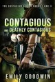 Contagious And Deathly Contagious - Goodwin, Emily - ISBN: 9781618685179
