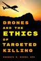 Drones And The Ethics Of Targeted Killing - Himes, Ofm, Kenneth R. - ISBN: 9781442231566