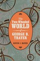 Two-wheeled World Of George B. Thayer - Hayes, Kevin J. - ISBN: 9780803255258