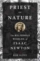 Priest Of Nature - Iliffe, Rob (professor Of Professor Of History Of Science, University Of Oxford) - ISBN: 9780199995356