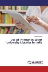 Use Of Internet In Select University Libraries In India - Munigal Achala - ISBN: 9783659672866