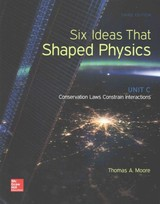 Six Ideas That Shaped Physics: Unit C - Conservation Laws Constrain Interactions - Moore, Thomas - ISBN: 9780073513942