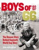 Boys Of '66  - The Unseen Story Behind England's World Cup Glory - Rowlinson, John - ISBN: 9780753557105