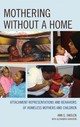 Mothering Without A Home - Smolen, Ann G. - ISBN: 9781442250840