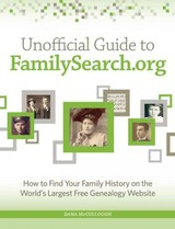 Unofficial Guide To Familysearch.org - Mccullough, Dana - ISBN: 9781440343285