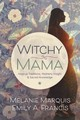 Witchy Mama - Francis, Emily A.; Marquis, Melanie - ISBN: 9780738748306