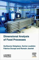 Dimensional Analysis of Food Processes - Delaplace, Guillaume; Loubire, Karine; Ducept, Fabrice; Jeantet, Romain - ISBN: 9780081004876