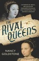 Rival Queens - Goldstone, Nancy - ISBN: 9781780224770