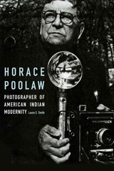 Horace Poolaw, Photographer Of American Indian Modernity - Smith, Laura E. - ISBN: 9780803237858
