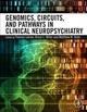 Genomics, Circuits, And Pathways In Clinical Neuropsychiatry - ISBN: 9780128001059