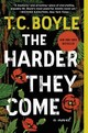 Harder They Come - Boyle, T.C. - ISBN: 9780062349385