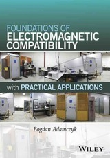 Foundations Of Electromagnetic Compatibility - Adamczyk, Bogdan - ISBN: 9781119120780