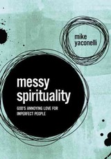 Messy Spirituality - Yaconelli, Mike - ISBN: 9780310345558