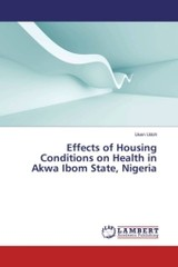 Effects Of Housing Conditions On Health In Akwa Ibom State, Nigeria - Udoh Usen - ISBN: 9783659827822