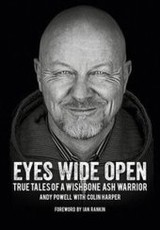 Eyes Wide Open: True Tales of a Wishbone Ash Warrior - The Biography. - Harper, Colin; Powell, Andy - ISBN: 9783283012601