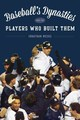 Baseball's Dynasties And The Players Who Built Them - Weeks, Jonathan - ISBN: 9781442261563