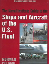 Naval Institute Guide To The Ships And Aircraft Of The U.s. Fleet - Polmar, Norman - ISBN: 9781591146858