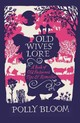 Old Wives' Lore - Bloom, Polly - ISBN: 9781782435174