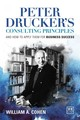 Peter Drucker On Consulting: How To Apply Drucker's Principles For Business Success - Cohen, William A. - ISBN: 9780986079351