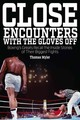 Close Encounters With The Gloves Off - Myler, Tom - ISBN: 9781785311222