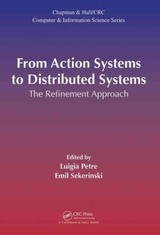 From Action Systems To Distributed Systems - Petre, Luigia (EDT)/ Sekerinski, Emil (EDT) - ISBN: 9781498701587