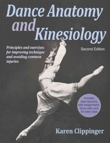 Dance Anatomy And Kinesiology - Clippinger, Karen - ISBN: 9781450469289