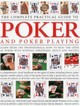 Complete Practical Guide To Poker And Poker Playing - Sippets, Trevor - ISBN: 9781780194080