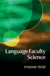 Language Faculty Science - Hoji, Hajime (university Of Southern California) - ISBN: 9781107046764