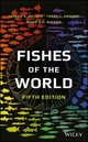 Fishes Of The World, 5th Edition - Nelson, Joseph S.; Grande, Terry C.; Wilson, Mark V. H. - ISBN: 9781118342336