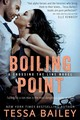 Boiling Point - Bailey, Tessa - ISBN: 9781633752337