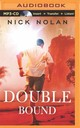 Double Bound - Nolan, Nick/ Daniels, Luke (NRT) - ISBN: 9781491538180