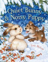 Quiet Bunny & Noisy Puppy - McCue, Lisa - ISBN: 9781454916819