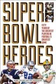 Super Bowl Heroes - Wilner, Barry; Rappoport, Ken - ISBN: 9781493018758