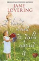 I Don't Want To Talk About It - Lovering, Jane - ISBN: 9781781892794