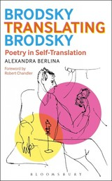 Brodsky Translating Brodsky: Poetry In Self-translation - Berlina, Alexandra (university Of Erfurt, Germany) - ISBN: 9781501314285