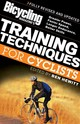 Bicycling Magazine's Training Techniques For Cyclists - Hewitt, Ben - ISBN: 9781594860522